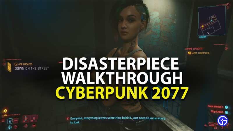 ¿Cómo completar Disasterpiece Quest Cyberpunk 2077?