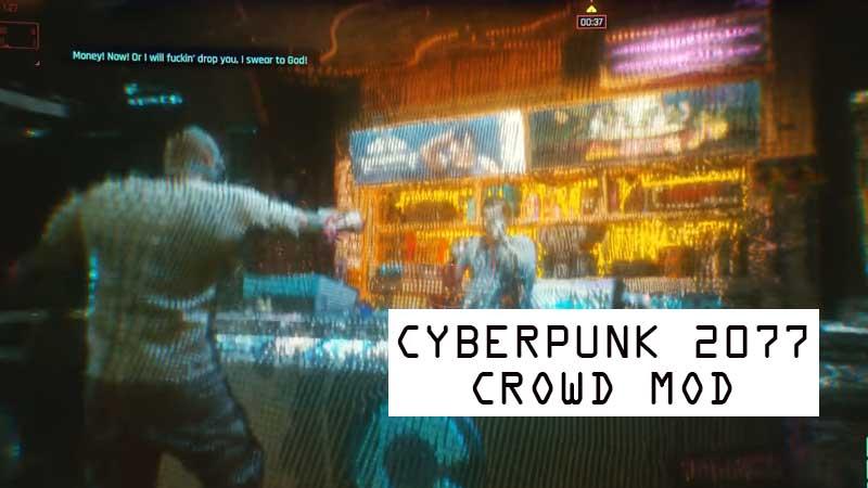 Cyberpunk 2077 Crowd Mod