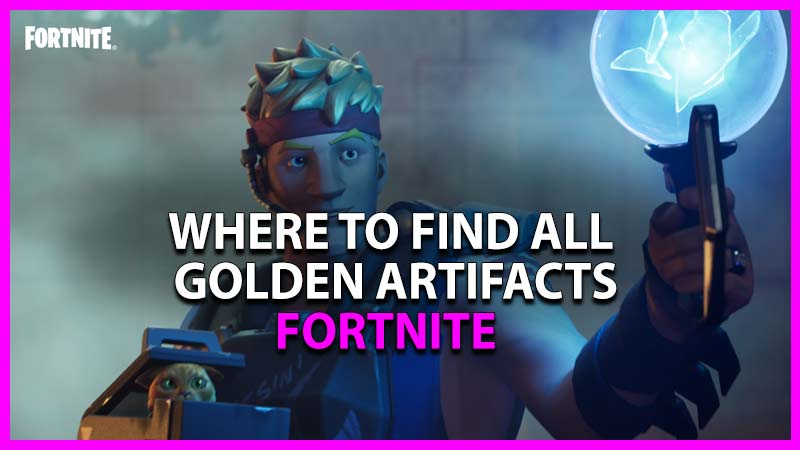 where to find all golden artifacts in fortnite chapter 2 season 6 week 1