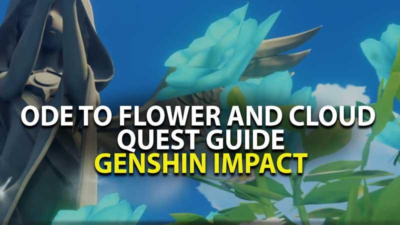 Genshin Impact: Ode to Flower & Cloud quest guide