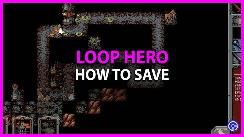Cómo ahorrar en Loop Hero