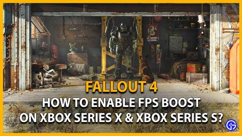Fallout 4 cómo habilitar el aumento de fps en xbox series x y xbox series s