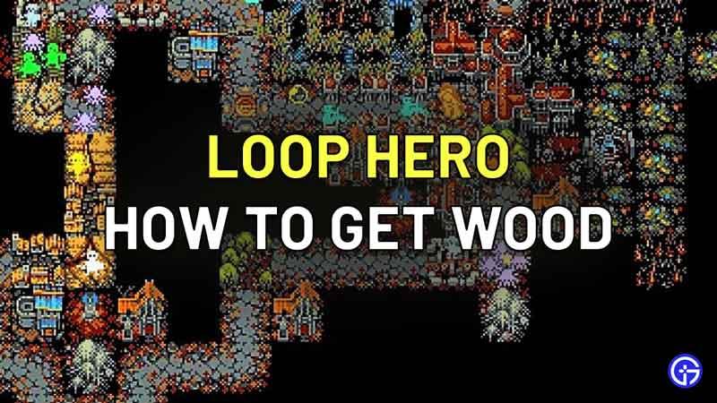 Cómo conseguir madera estable en Loop Hero