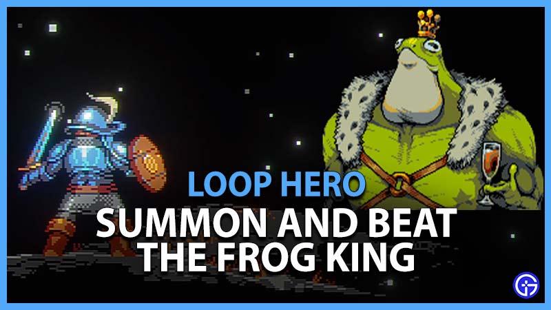 Loop Hero Cómo convocar y vencer a Frog King