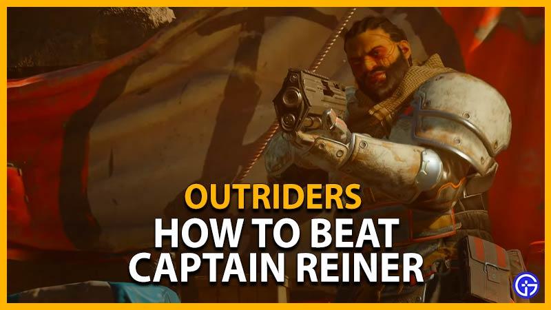 outriders cómo derrotar al jefe del capitán reiner en la misión secundaria de venganza