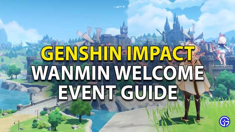 Guía del evento de bienvenida de Genshin Impact Wanmin