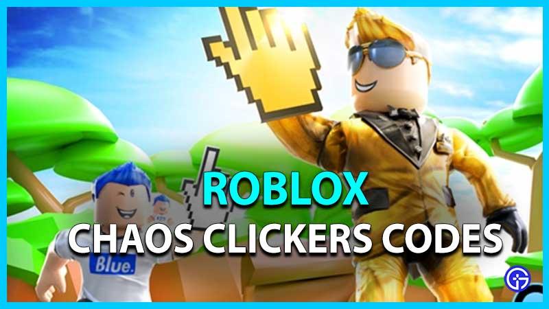 Códigos Roblox Chaos Clickers