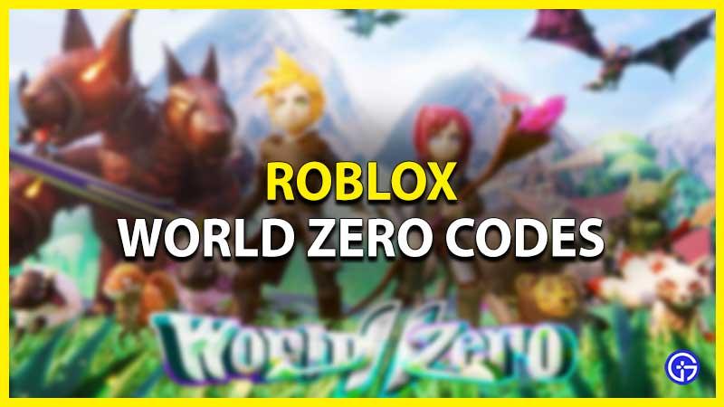 Códigos Roblox World Zero