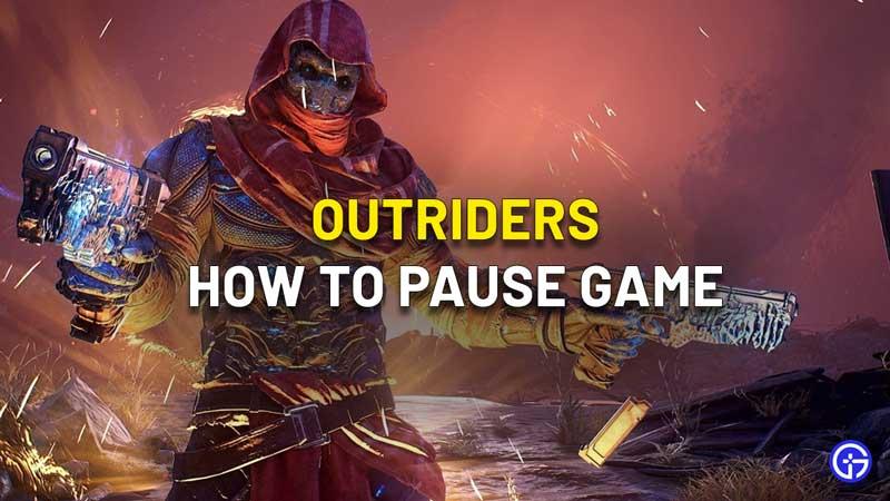 outriders cómo pausar el juego para un solo jugador
