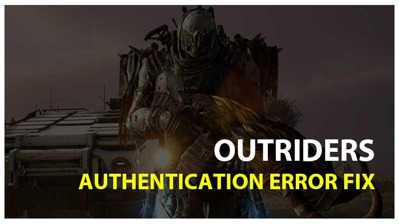 Error de autenticación de Outriders
