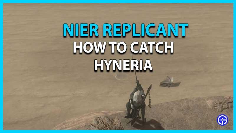 Cómo atrapar a Hyneria en el replicante de Nier