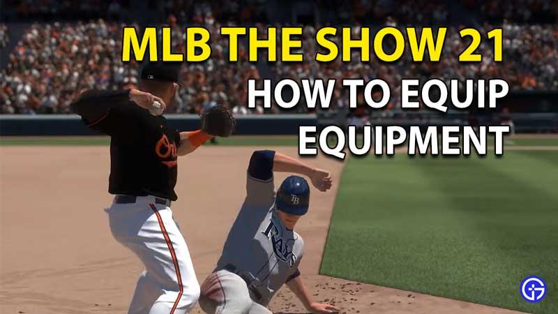 Cómo equipar equipos en MLB The Show 21