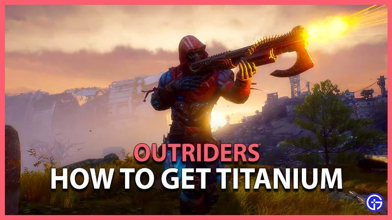 Outriders Cómo obtener titanio