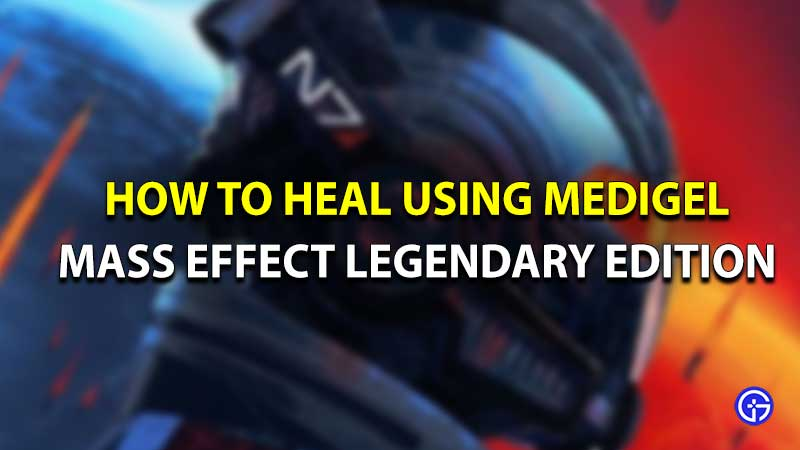 Mass Effect edición legendaria heal medigel