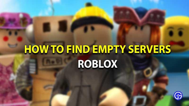 Roblox encuentra servidores vacíos