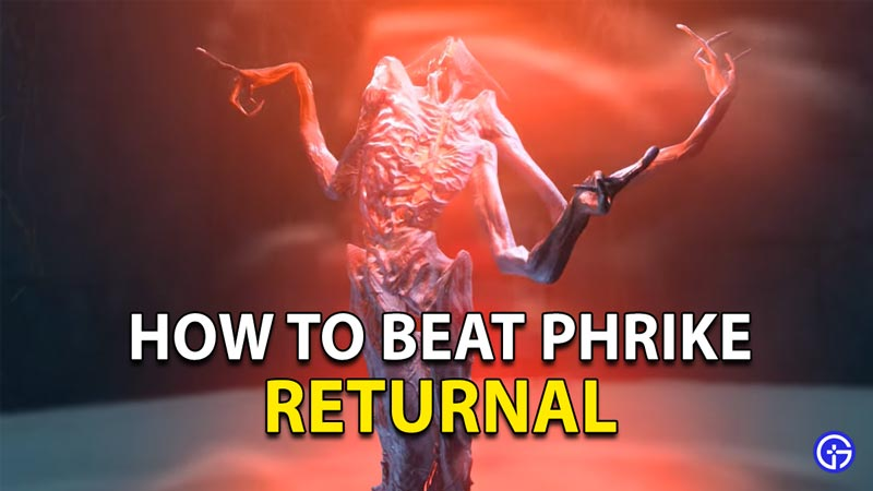 How To Beat Phrike In Returnal