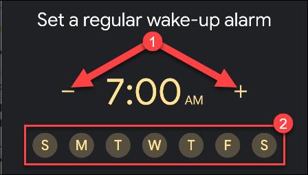Toque los signos menos y más para establecer una hora de alarma y luego toque los días de la semana en los que desea usarlo.