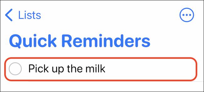 El recordatorio agregado mediante el acceso directo aparecerá en la lista de Recordatorios designada.