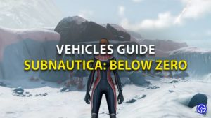Vehicles Guide Subnautica Below Zero