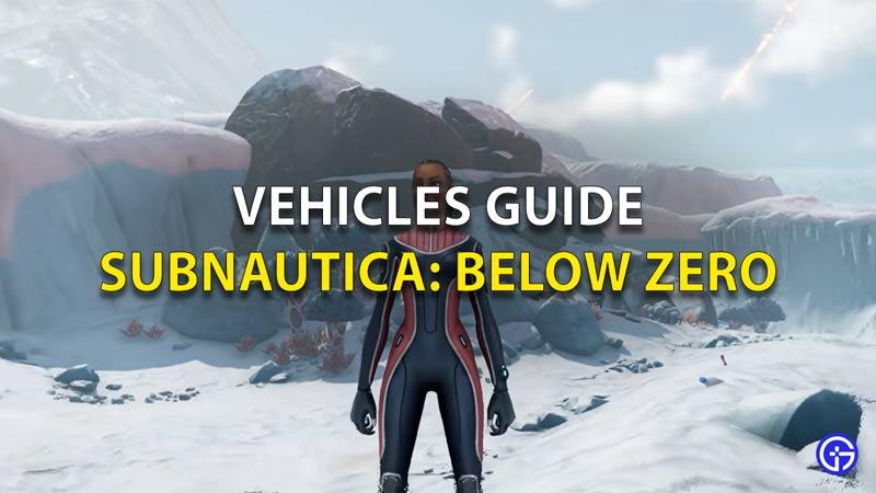 Vehicles Guide Subnautica Below Zero
