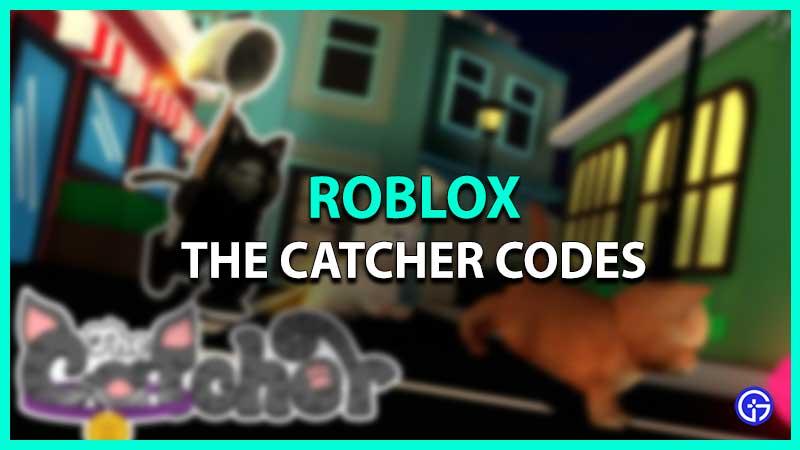 Lista de códigos de Roblox The Catcher