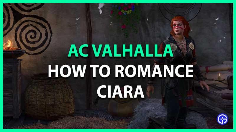 cómo enamorar a Ciara en AC valhalla AC Valhalla Wrath Of The Druids