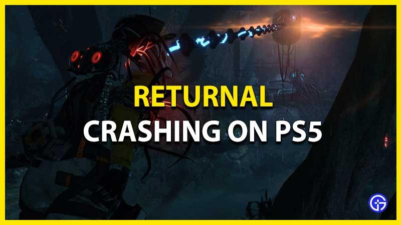 Returnal Crashing On PS5 fix