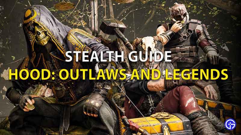 Guía de sigilo de Hood Outlaws And Legends