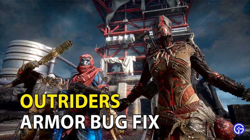 Outriders: Armor Bug Fix y solución