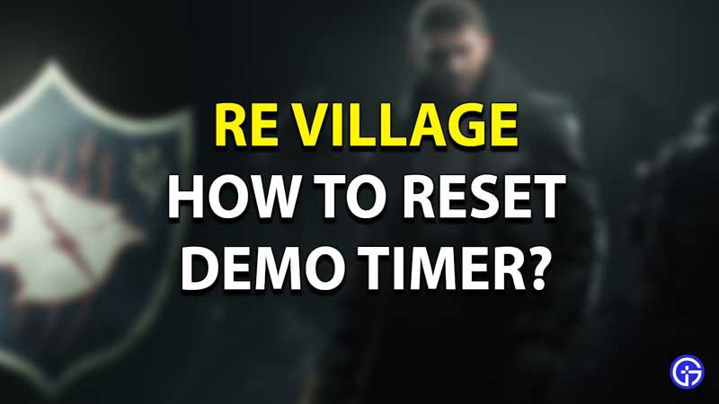 Temporizador de demostración de reinicio de RE Village