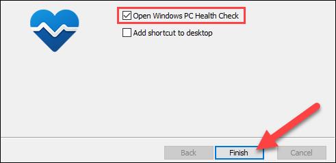 """Entonces revisa """"Abra Windows PC Health Check"""" y seleccione """"Terminar."""""""