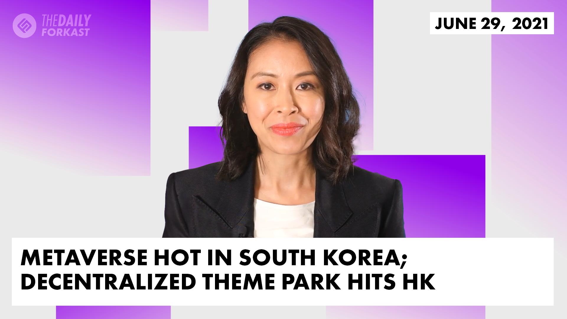Metaverso caliente en Corea del Sur;  Parque temático descentralizado llega a Hong Kong