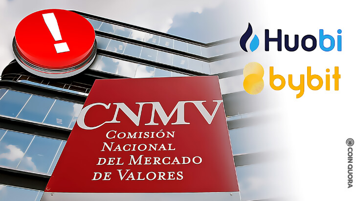 Spain's Securities Commission Warns Huobi, Bybit, and Others