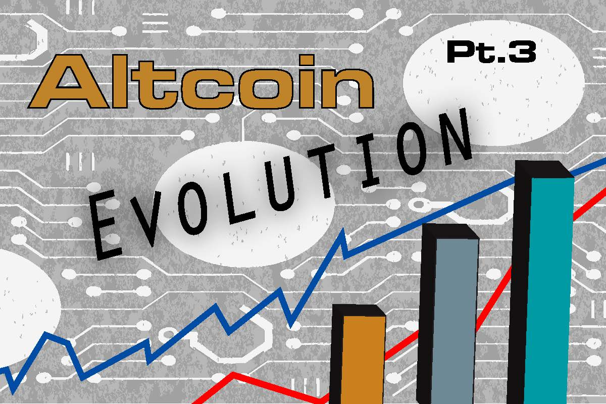 The Altcoin Evolution: Part III.